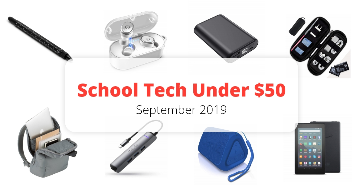 School Tech Under $50 - September 2019