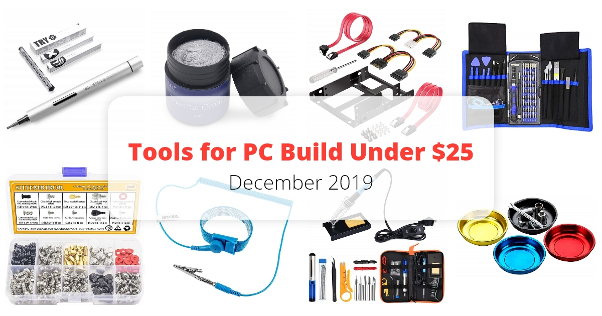 10 Tools for PC Build Under $25 - December 2019